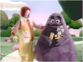 Grimace, my friend!  You're looking more and more like a giant buttplug every day!