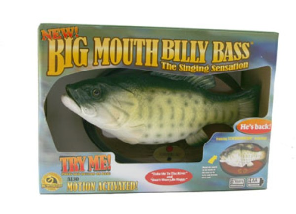 You can also use Big Mouth Billy Bass as a lure...