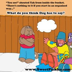 """""""Fuck you and your bucket, you mangy Yak!"""""""