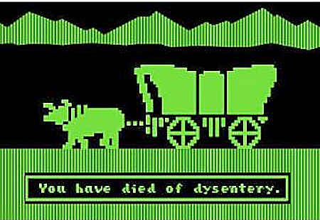 The Oregon Trail was a bloodbath, I tell ya!