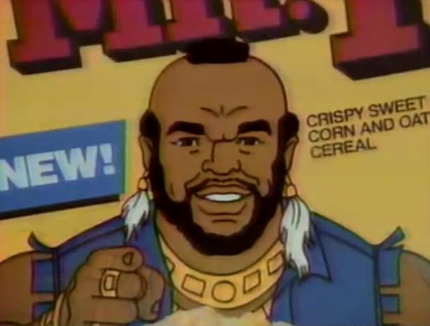Oh, go fuck yourself, Mr. T.