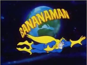 Yes, Virginia, there really is a Bananaman.